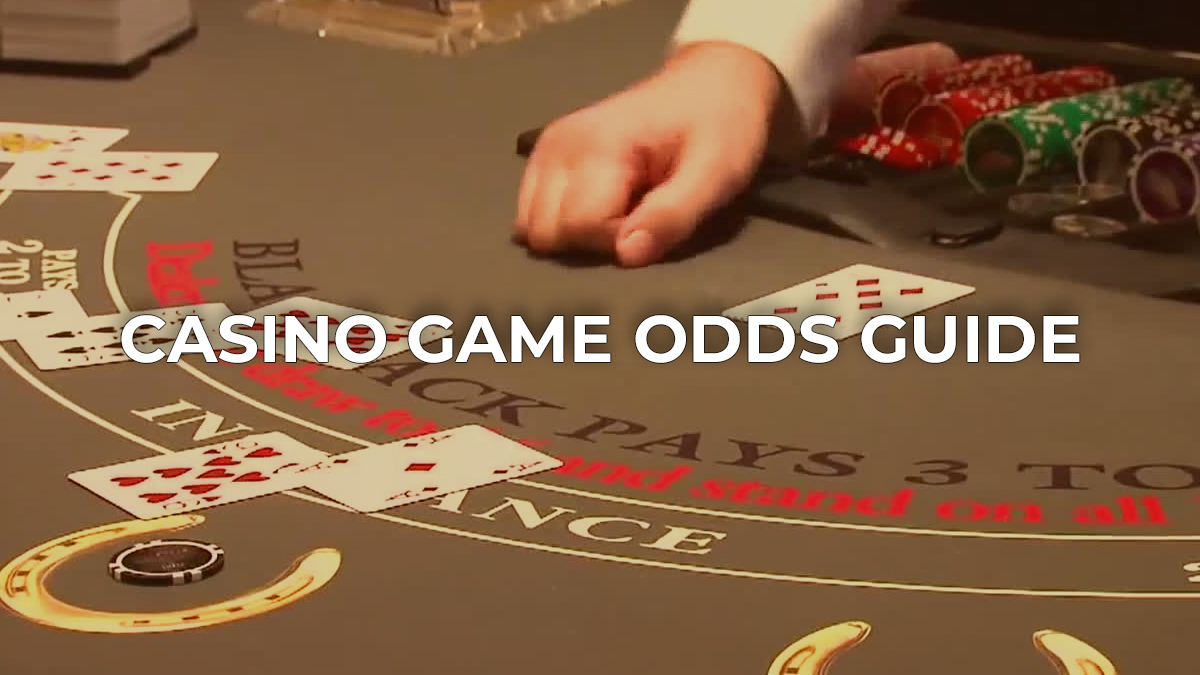 CASINO GAME ODDS GUIDE