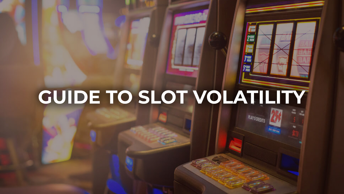Guide to Slot Volatility