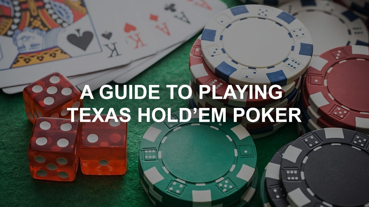 A Guide to Playing Texas Hold'em Poker